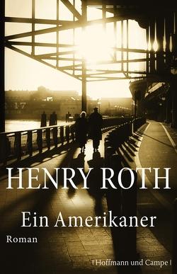 Ein Amerikaner von Roth,  Henry, Sommer,  Heide