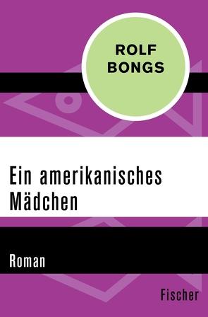 Ein amerikanisches Mädchen von Bongs,  Rolf