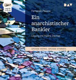 Ein anarchistischer Bankier von Pessoa,  Fernando, Werner,  Reinhold, Zischler,  Hanns