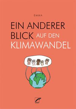 Ein anderer Blick auf den Klimawandel von Emma, Völkening,  Lena