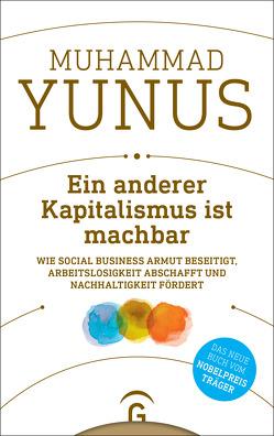 Ein anderer Kapitalismus ist machbar von Ottermann,  Monika, Weber,  Karl, Yunus,  Muhammad