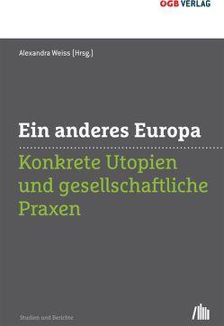 Ein anderes Europa von Weiss,  Alexandra