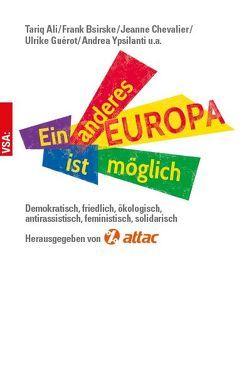 Ein anderes Europa ist möglich von Ali,  Tariq, Bsirske,  Frank, Chevalier,  Jeanne, Guérot,  Ulrike, Ypsilanti,  Andrea