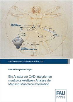 Ein Ansatz zur CAD-integrierten muskuloskelettalen Analyse der Mensch-Maschine-Interaktion von Krüger,  Daniel Benjamin