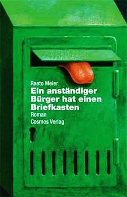 Ein anständiger Bürger hat einen Briefkasten von Meier,  Raeto