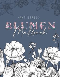 Ein Anti Stress Malbuch für Erwachsenen mit 50 Blumen Motive – Malbuch mit Mandalas zum Entspannen und Stress abbauen von Weber,  Jana