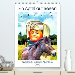 Ein Apfel auf Reisen (Premium, hochwertiger DIN A2 Wandkalender 2020, Kunstdruck in Hochglanz) von N.,  N.
