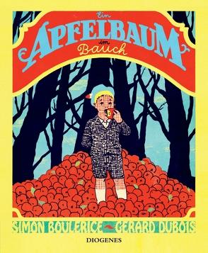Ein Apfelbaum im Bauch von Boulerice,  Simon, Cramer-Klett,  Anna, DuBois,  Gérard
