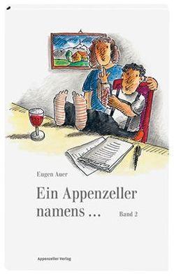 Ein Appenzeller namens… / Ein Appenzeller namens… von Auer,  Eugen, Rekade,  Hansjörg