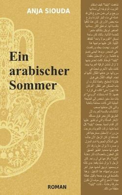 Ein arabischer Sommer von Siouda,  Anja