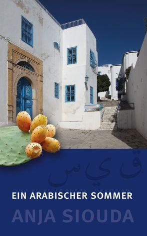 Ein arabischer Sommer von Roth,  Daniela, Siouda,  Anja