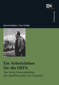 Ein Arbeitsleben für die DEFA von Golde,  Gert, Molitor,  Dorett