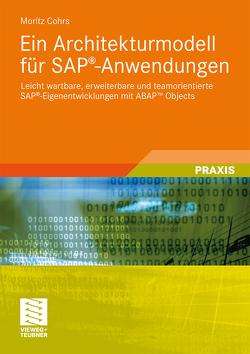 Ein Architekturmodell für SAP®-Anwendungen von Cohrs,  Moritz
