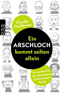 Ein Arschloch kommt selten allein von Hochbrunn,  Claudia