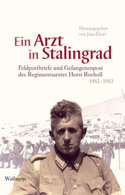 Ein Arzt in Stalingrad von Ebert,  Jens