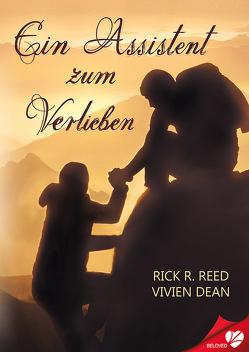 Ein Assistent zum Verlieben von Dean,  Vivien, Reed,  Rick R., Scholze,  Susanne