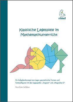 """Ein Aufgabenkonzept zum Legen geometrischer Formen und Fantasiefiguren mit den Legespielen """"Tangram"""" und """"Magisches Ei"""" von Senftleben,  Hans Günter"""