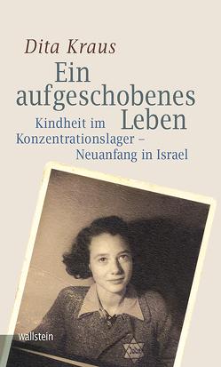 Ein aufgeschobenes Leben von Hartz,  Cornelia, Kraus,  Dita
