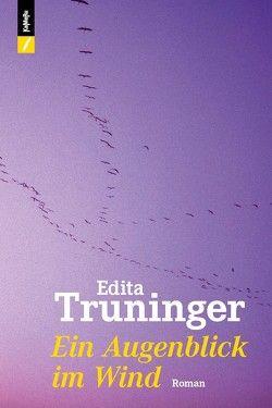 Ein Augenblick im Wind von Truninger,  Edita