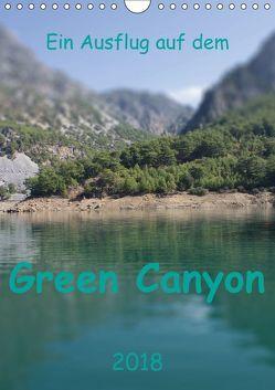 Ein Ausflug auf dem Green Canyon (Wandkalender 2018 DIN A4 hoch) von r.gue.,  k.A.