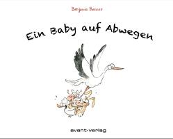 Ein Baby auf Abwegen von Pithan,  Lilian, Renner,  Benjamin