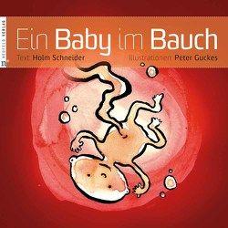 Ein Baby im Bauch von Guckes,  Peter, Schneider,  Holm