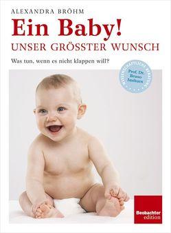 Ein Baby! Unser grösster Wunsch von Bröhm,  Alexandra