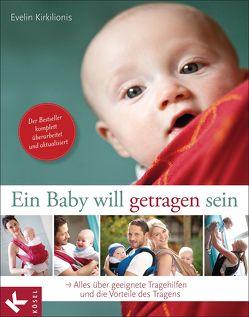 Ein Baby will getragen sein von Kirkilionis,  Evelin