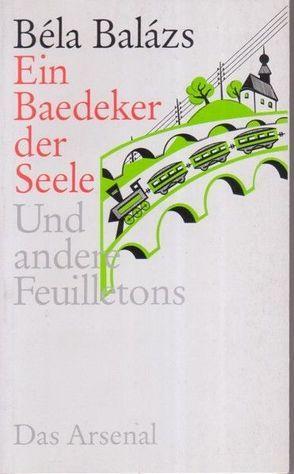 Ein Baedeker der Seele von Balázs,  Béla, Loewy,  Hanno
