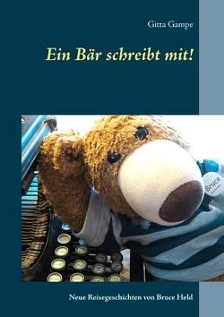 Ein Bär schreibt mit! von Gampe,  Gitta