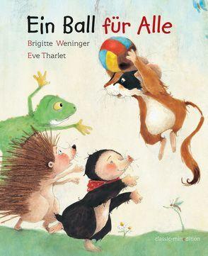 Ein Ball für alle von Tharlet,  Eve, Weninger,  Brigitte