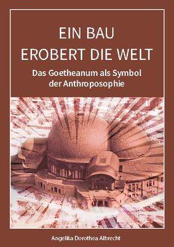 Ein Bau erobert die Welt von Albrecht,  Angelika Dorothea