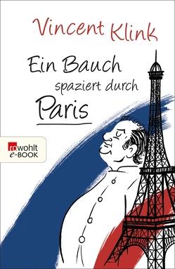 Ein Bauch spaziert durch Paris von Klink,  Vincent