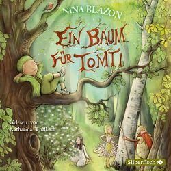 Ein Baum für Tomti von Blazon,  Nina, Thalbach,  Katharina