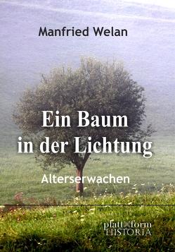 Ein Baum in der Lichtung von Welan,  Manfried