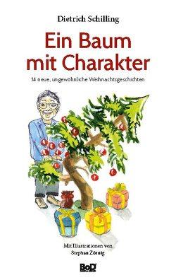 Ein Baum mit Charakter von Schilling,  Dietrich