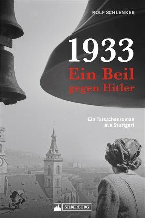 1933 – Ein Beil gegen Hitler von Schlenker,  Rolf