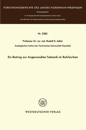 Ein Beitrag zur Angewandten Tektonik im Ruhrkarbon von Adler,  Rudolf E.