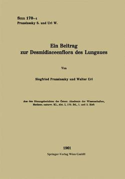 Ein Beitrag zur Desmidiaceenflora des Lungaues von Pruzsinszky,  Siegfried, Url,  Walter