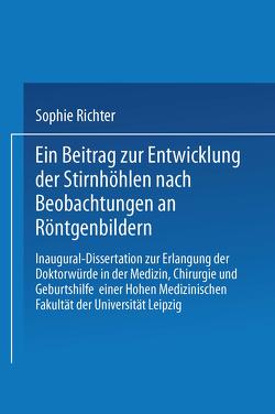 Ein Beitrag zur Entwicklung der Stirnhöhlen nach Beobachtungen an Röntgenbildern von Richter,  Sophie