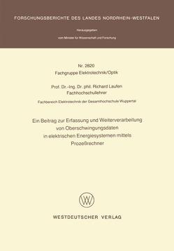 Ein Beitrag zur Erfassung und Weiterverarbeitung von Oberschwingungsdaten in elektrischen Energiesystemen mittels Prozeßrechner von Laufen,  Richard