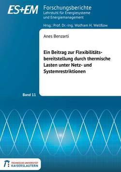 Ein Beitrag zur Flexibilitätsbereitstellung durch thermische Lasten unter Netz- und Systemrestriktionen von Benzarti,  Anes