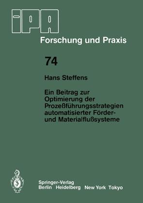 Ein Beitrag zur Optimierung der Prozeßführungsstrategien automatisierter Förder- und Materialflußsysteme von Steffens,  H.