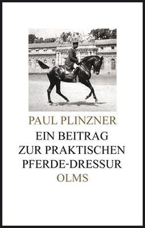 Ein Beitrag zur praktischen Pferde-Dressur von Plinzner,  Paul, Schettler,  Rolf
