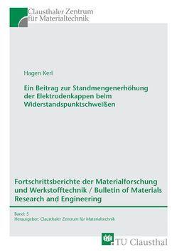 Ein Beitrag zur Standmengenerhöhung der Elektrodenkappen beim Widerstandspunktschweißen von Kerl,  Hagen