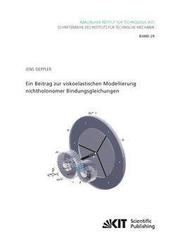 Ein Beitrag zur viskoelastischen Modellierung nichtholonomer Bindungsgleichungen von Deppler,  Jens