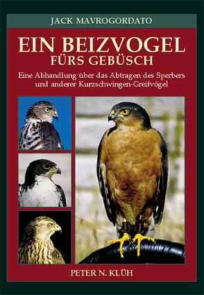 Ein Beizvogel fürs Gebüsch von Klüh,  Peter N, Lodge,  G E, Mavrogordato,  Jack, Mueller,  Klaus