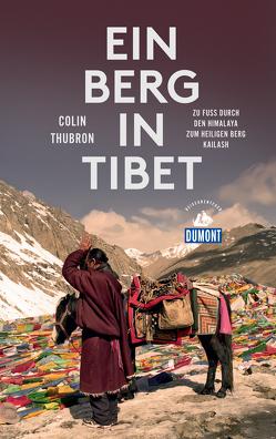 Ein Berg in Tibet (DuMont Reiseabenteuer) von Thubron,  Colin