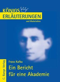 Ein Bericht für eine Akademie von Franz Kafka. Textanalyse und Interpretation. von Kafka,  Franz, Westerwinter,  Margret