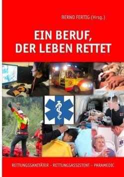 Ein Beruf, der Leben rettet von Bauerdick,  Jürgen, Chavarry Alvarez,  Willy Alexander, Fertig,  Bernd, Frankenschmidt,  Andreas